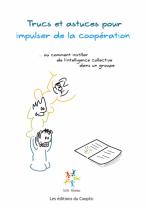 image TrucAstucesCooperationCouverture.png (0.1MB) Lien vers: http://www.outils-reseaux.org/communication/Ebook/TrucAstucesCooperation-web.pdf